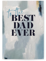 This is a blue fathers day card by Nicoletta Savod called The Best Dad Ever with standard printing on signature in greeting cards.