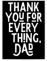 This is a black and white fathers day card by Sumak Studio called Thank you for everything with standard printing on signature in greeting cards.