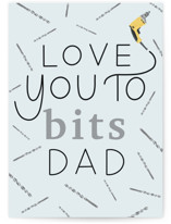 This is a blue fathers day card by Letter B Calligraphy called Love You to Drill Bits with standard printing on signature in greeting cards.