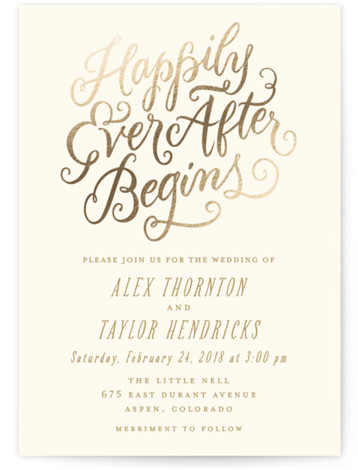 This is a portrait whimsical, gold Wedding Invitations by Laura Bolter Design called Happily Ever After Begins with Foil Pressed printing on Signature in Classic Flat Card format. Beautiful, swirling calligraphy for a storybook beginning.