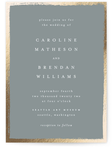 This is a portrait classic and formal, simple and minimalist, grey Wedding Invitations by Kelly Schmidt called Painted Frame with Foil Pressed printing on Signature in Classic Flat Card format. Painted gold brush strokes frame elegant type in this wedding ...