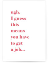 This is a pink graduation card by Ashley DeMeyere called Get A Job! with standard printing on signature in greeting cards.