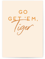 This is a beige friendship card by Sarah Cohn called Go Get 'Em, Tiger with standard printing on signature in greeting cards.