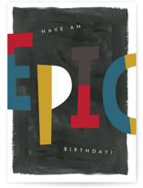 This is a grey birthday cards for kid by Pixel and Hank called Epic with standard printing on signature in greeting cards.