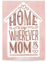 This is a pink mothers day card by Jessie Steury called Home with Mom with standard printing on signature in greeting cards.