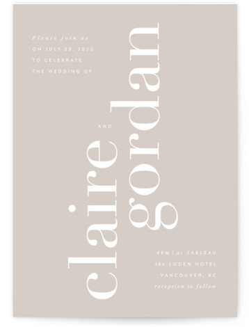 This is a portrait bold and typographic, simple and minimalist, beige, white Wedding Invitations by Kelly Schmidt called The Loden with Standard printing on Signature in Classic Flat Card format. Bold typography in a minimal, modern layout highlights the names ...