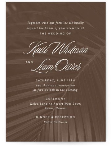 This is a portrait botanical, brown Wedding Invitations by Jill Means called Palm Layers with Standard printing on Signature in Classic Flat Card format. Tropical palms photography provides a backdrop for simple, modern typography. Perfect for a understated tropical theme ...