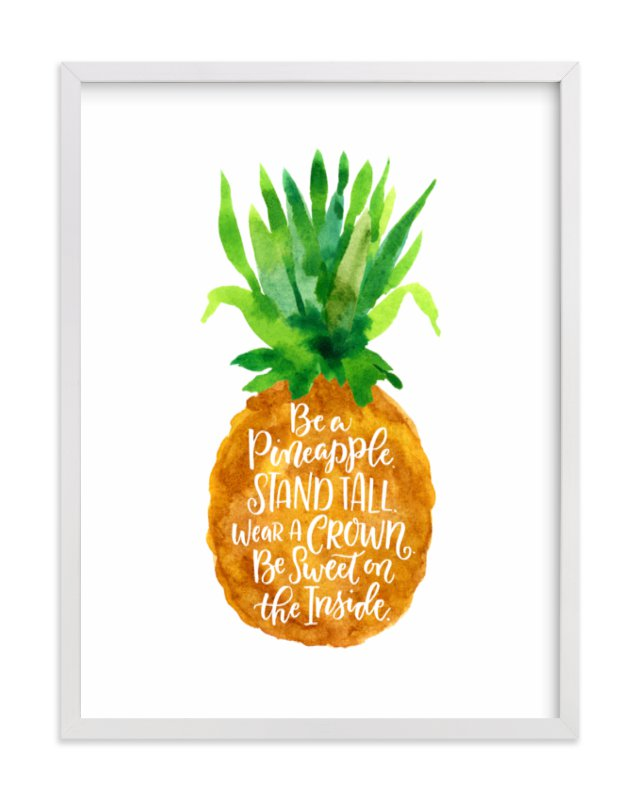 """""""Be A Pineapple"""" - Limited Edition Art Print by Laura Bolter Design in beautiful frame options and a variety of sizes."""