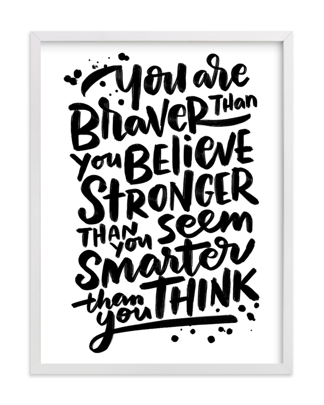 """Braver Stronger Smarter"" - Limited Edition Art Print by Laura Bolter Design in beautiful frame options and a variety of sizes."