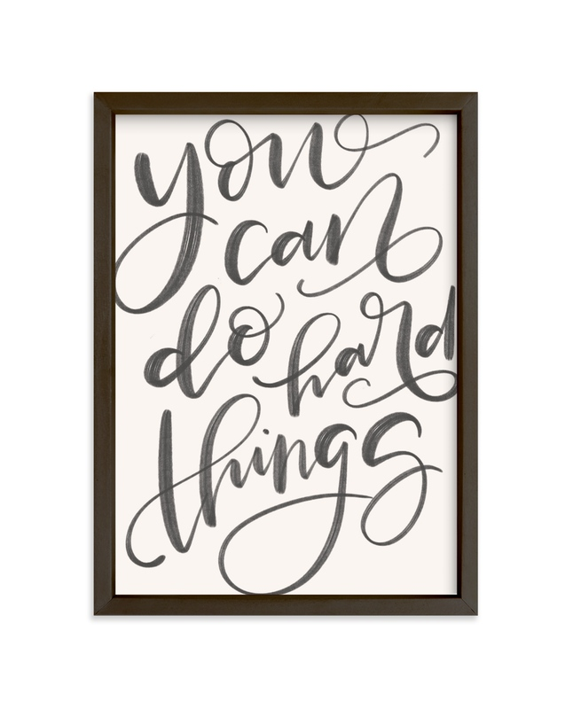 """""""You Can Do Hard Things"""" - Limited Edition Art Print by Amy Payne in beautiful frame options and a variety of sizes."""