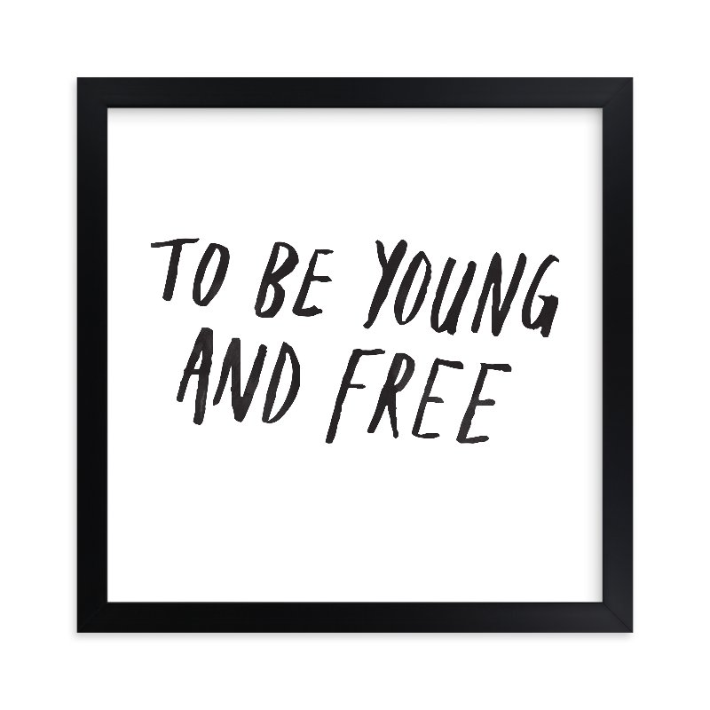"""Young and Free"" - Limited Edition Art Print by June Letters Studio in beautiful frame options and a variety of sizes."
