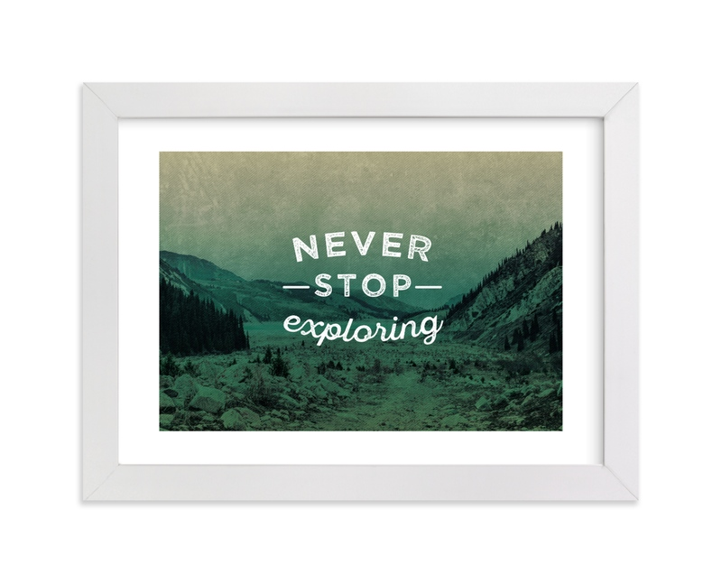 """""""Never Stop Exploring"""" by Hannah Lipking in beautiful frame options and a variety of sizes."""