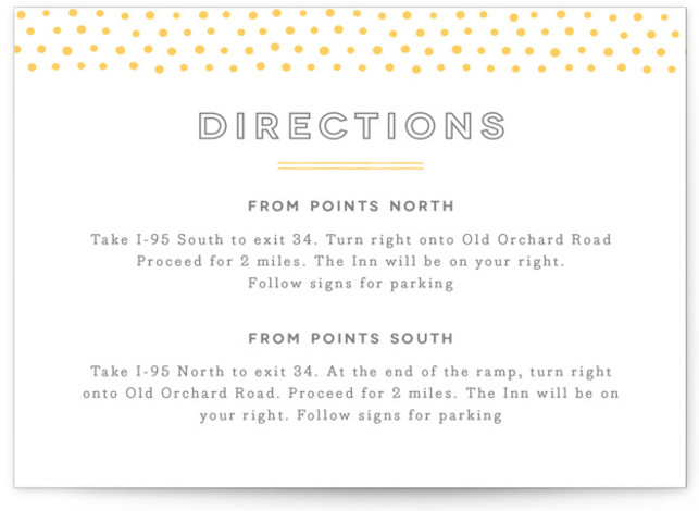 This is a landscape modern, yellow Direction Cards by Jennifer Wick called Crosby with Letterpress printing on 100% Cotton in Card Flat Card format. Clean lines and a cheery dotted border rule this fresh and modern wedding invite.