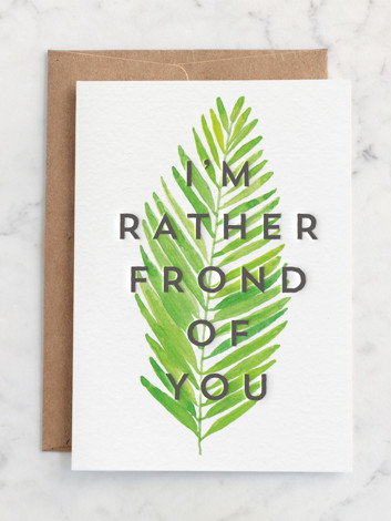 I'm Rather Frond of You