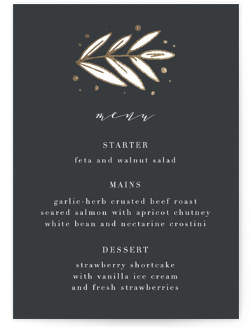 This is a botanical, grey Menus by Annie Montgomery called Golden Fields with Foil Pressed printing on Signature in Classic Flat Card format. Give guests a sneak peek of the meal to come with a beautiful foil pressed menu, hand ...