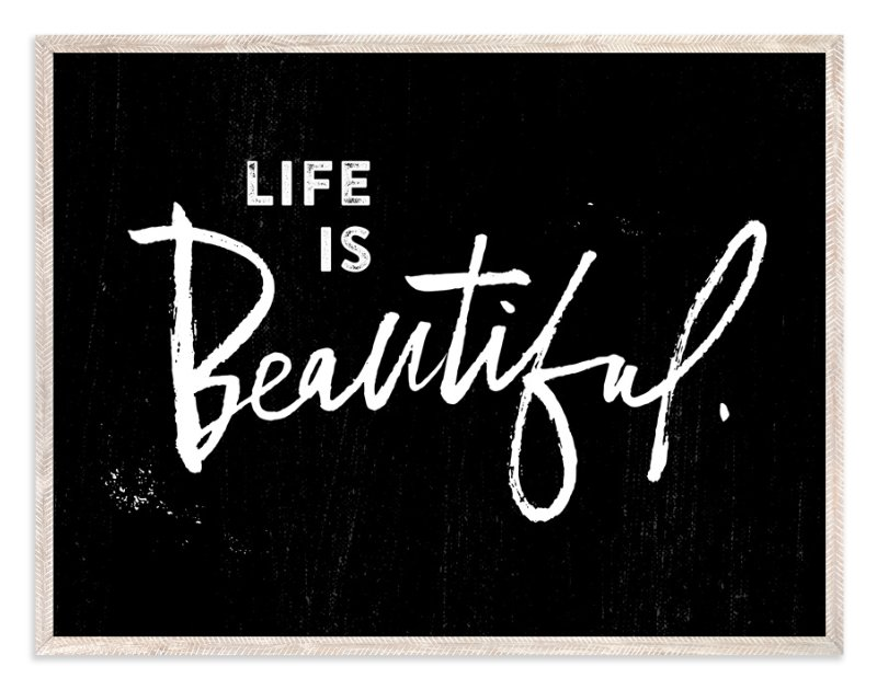 """""""Life is Beautiful."""" - Art Print by Stacy Kron in beautiful frame options and a variety of sizes."""