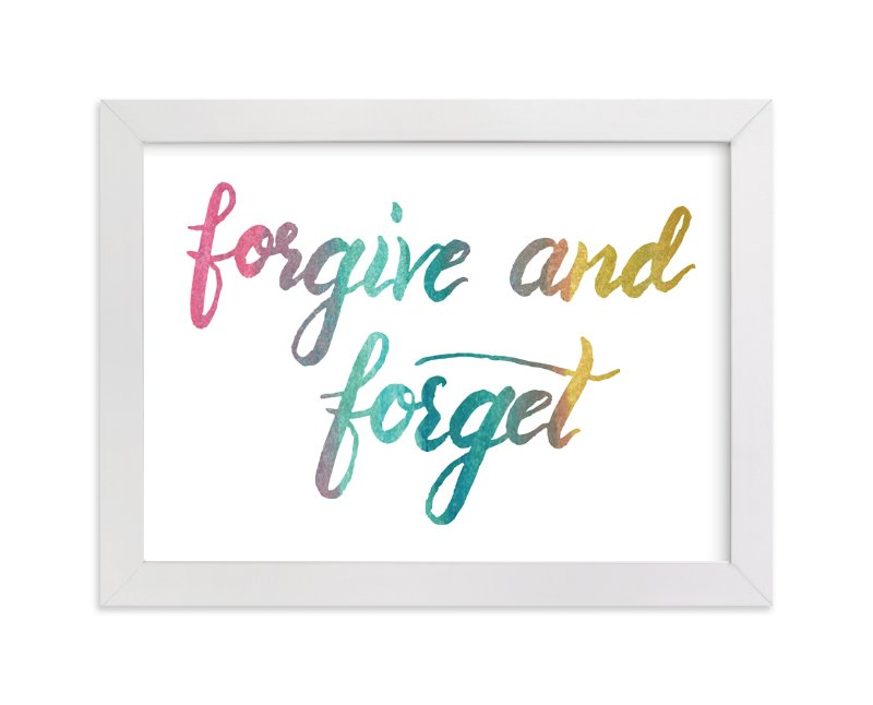 """forgive and forget"" - Art Print by aticnomar in beautiful frame options and a variety of sizes."