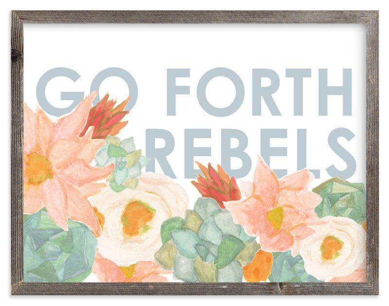 """Go Forth Rebels Blooms"" - Art Print by Kate Wong in beautiful frame options and a variety of sizes."