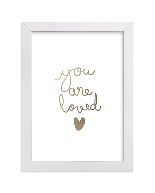 """""""You are so loved"""" - Art Print by Angela Thompson in beautiful frame options and a variety of sizes."""