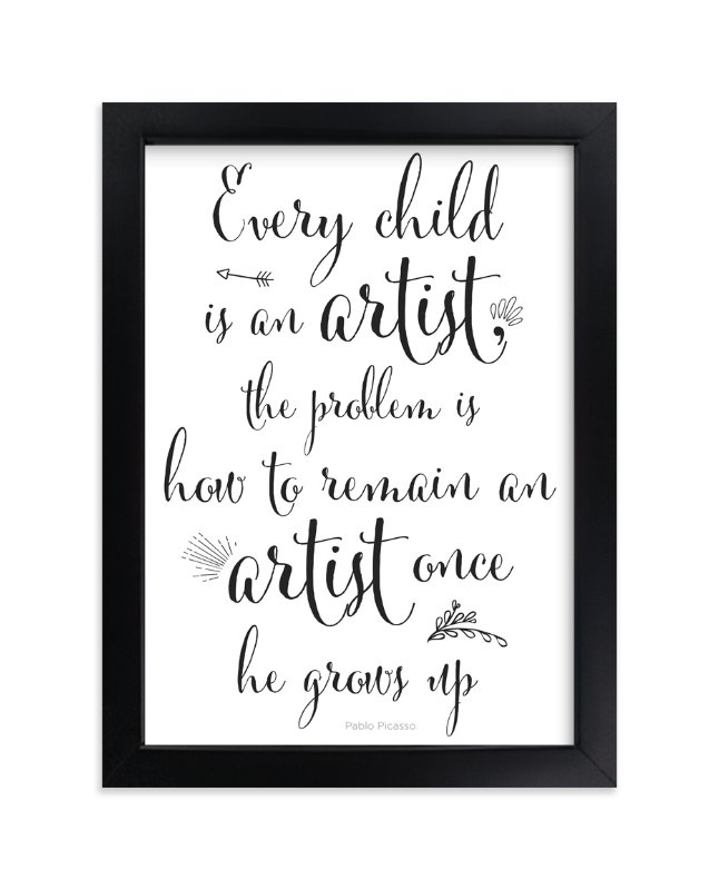 """Every Child is an Artist"" - Art Print by Gray Star Design in beautiful frame options and a variety of sizes."
