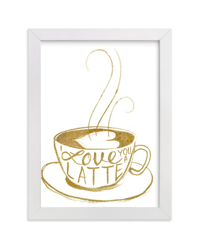 """""""Love You A Latte"""" - Art Print by Amanda Paulson in beautiful frame options and a variety of sizes."""