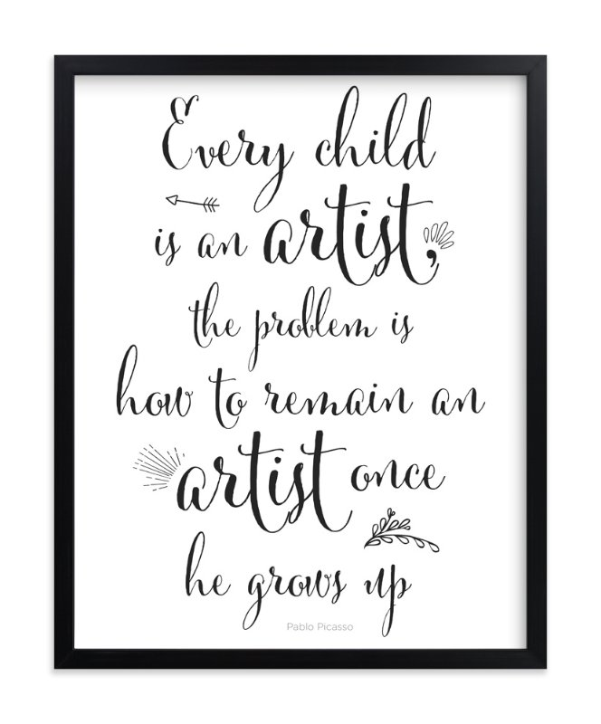 """""""Every Child is an Artist"""" - Art Print by Gray Star Design in beautiful frame options and a variety of sizes."""