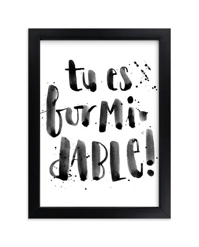 """""""Formidable"""" - Art Print by Lulaloo in beautiful frame options and a variety of sizes."""