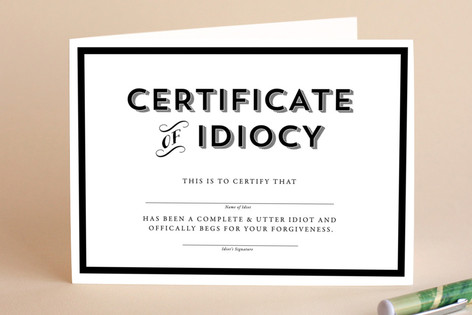 Certificate of Idiocy Apology Card Greeting Cards