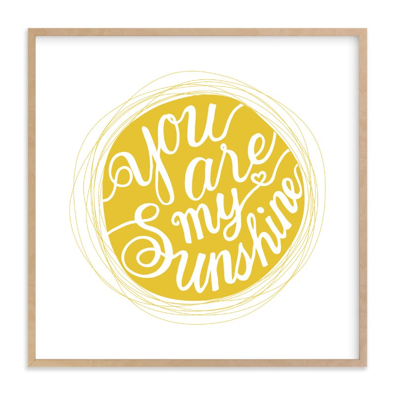 """""""You are my sinshine"""" - Art Print by Four Wet Feet Studio in beautiful frame options and a variety of sizes."""