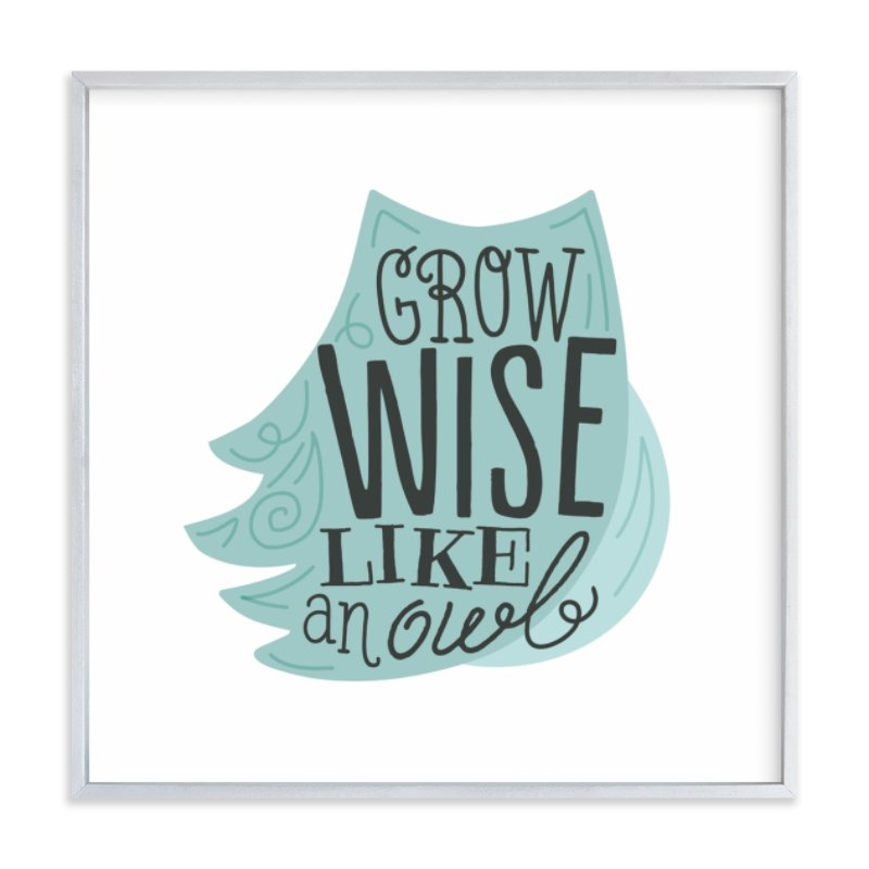 """Grow Wise Like an Owl"" - Art Print by Jessie Steury in beautiful frame options and a variety of sizes."