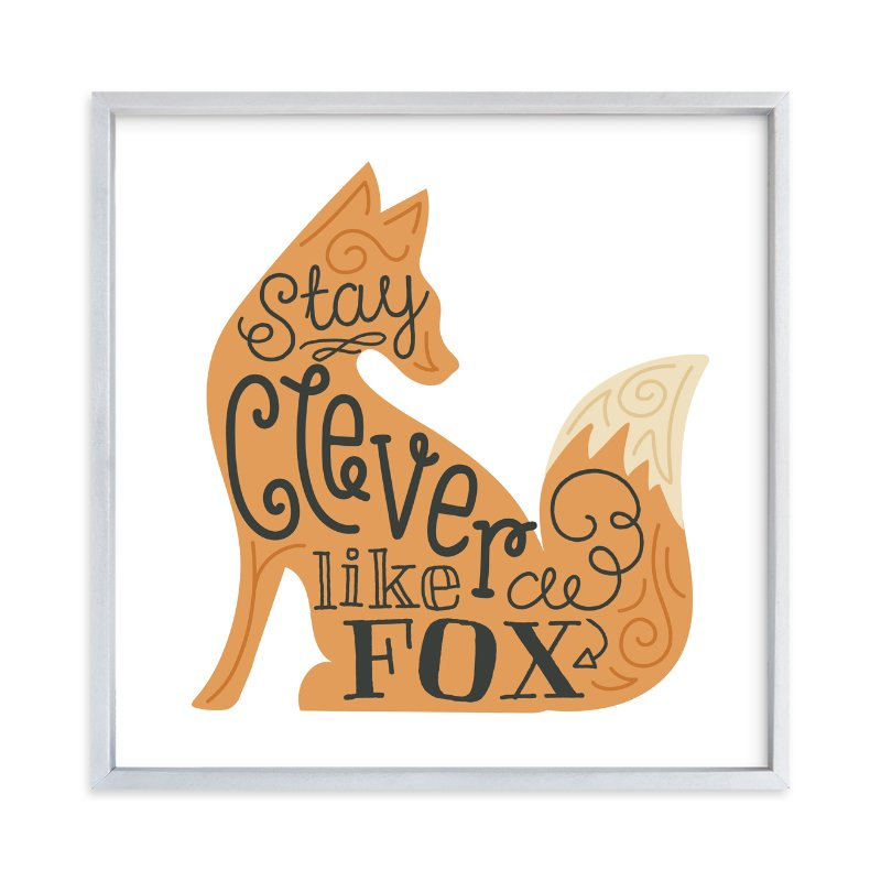 """""""Stay Clever Like a Fox"""" - Art Print by Jessie Steury in beautiful frame options and a variety of sizes."""