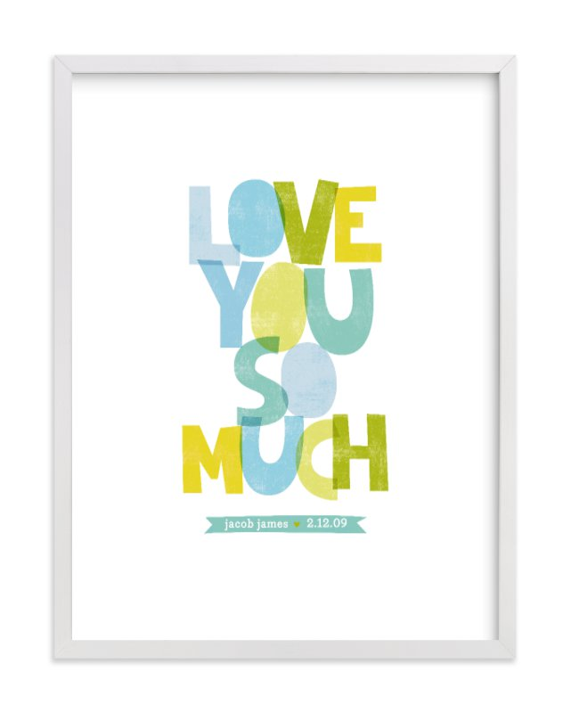 """""""Love You So Much"""" - Nursery Custom Art Print by Robin Ott in beautiful frame options and a variety of sizes."""