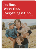 This is a red holiday photo card by Jackie Crawford called Everything is Fine with standard printing on smooth signature in grand.