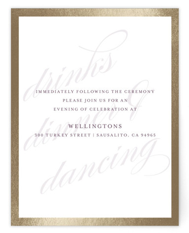 This is a portrait classical, elegant, simple, gold Reception Cards by Roxy Cervantes called Framed with Foil Pressed printing on Signature in Card Flat Card format. This wedding invitation features the couple's name as the background with the details laying ...