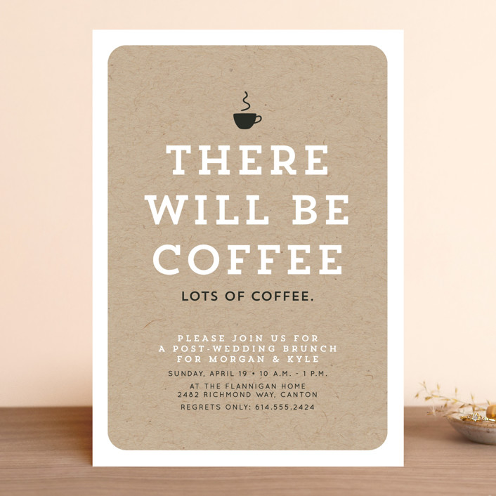 There will be coffee Rehearsal Dinner Invitation