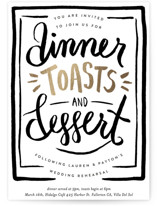 This is a black and white rehearsal dinner invitation by Shiny Penny Studio called Dinner Toasts and Dessert with foil-pressed printing on signature in standard.