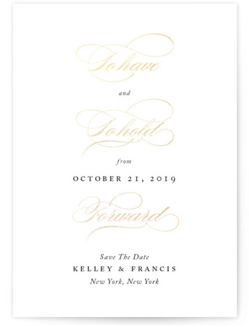 This is a portrait classic and formal, gold Save the Dates by Kimberly FitzSimons called Have and Hold with Foil Pressed printing on Signature in Classic Flat Card format. An elegantly simple non photo save the date announcement with eye ...