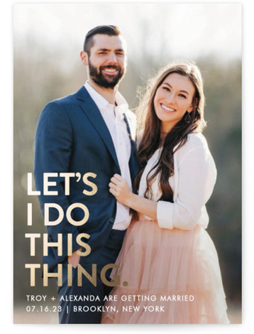 This is a landscape, portrait bold and typographic, gold Save the Dates by Ellis called Let's I Do This Photo with Foil Pressed printing on Signature in Classic fold over (blank inside) format. Fun save the date for a modern ...