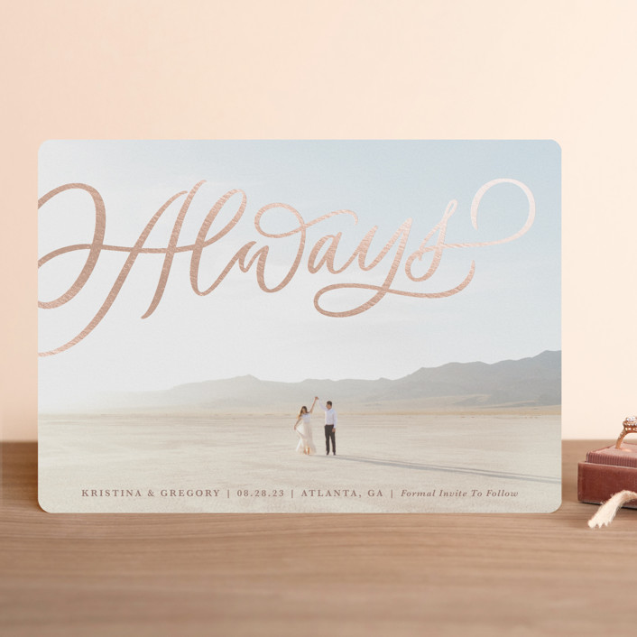 """Always Script"" - Foil-pressed Save The Date Cards in Desert by Kristen Smith."