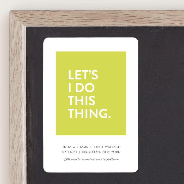 """""""Let's I Do This Thing"""" - Save The Date Magnets in Chartreuse by Ellis."""