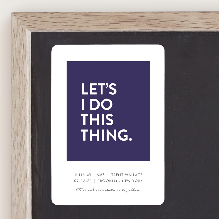 """Let's I Do This Thing"" - Save The Date Magnets in Royal by Ellis."