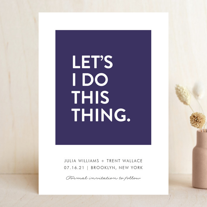 """""""Let's I Do This Thing"""" - Save The Date Cards in Royal by Ellis."""