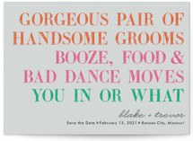 This is a pink save the date by hi-lighter inc. called You In Or What (Two Grooms) with standard printing on signature in grand.