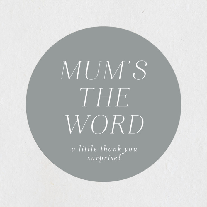 """Mums the Word"" - Baby Shower Stickers in Fog by Toast & Laurel."